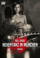 Bill Knox: HEXENTANZ IN MÜNCHEN
