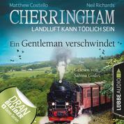 Cherringham - Landluft kann tödlich sein, Folge 30: Ein Gentleman verschwindet (Ungekürzt)