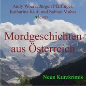 Mordgeschichten aus Österreich - 9 Kurzkrimis