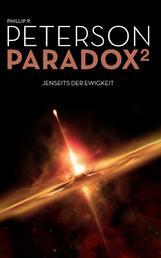 Paradox 2 - Jenseits der Ewigkeit