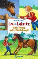 Julia Boehme: Lou + Lakritz 1 - Ein Pony mit Dickkopf ★★★