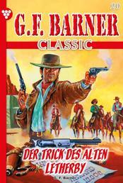 G.F. Barner Classic 20 – Western - Der Trick des alten Letherby