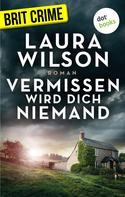 Laura Wilson: Vermissen wird dich niemand ★★★