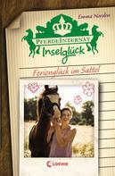 Emma Norden: Pferdeinternat Inselglück - Ferienglück im Sattel
