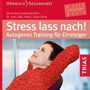 Stress lass nach! - Autogenes Training für Einsteiger (Hörbuch)