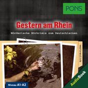 PONS Hörkrimi Deutsch: Gestern am Rhein - Mörderische Kurzkrimis zum Deutschlernen (A1-A2)