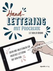 Handlettering mit Procreate - Ideen und Anleitungen für kreatives Lettering auf dem iPad
