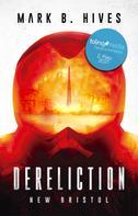Mark B. Hives: Dereliction