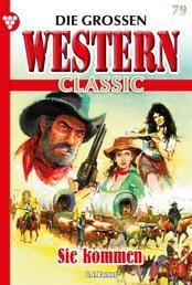 Die großen Western Classic 79 – Western - Sie kommen
