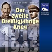 Der Zweite Dreißigjährige Krieg - 1914 - 1945