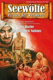 Seewölfe - Piraten der Weltmeere 694 - Die Rache des falschen Sultan