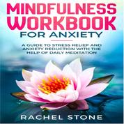 Mindfullness - Workbook for Anxiety (Unabridged)