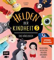 Helden der Kindheit 3 – Das Häkelbuch – Band 3 - Trickfiguren, Kulthelden und mehr Amigurumis häkeln