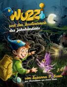 Susanna P. Sarti: Wuzzi und der Zaubertrank des Jahrhunderts
