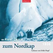Mit Karel Čapek zum Nordkap (Ungekürzt)