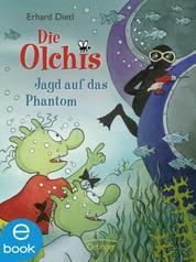 Die Olchis. Jagd auf das Phantom