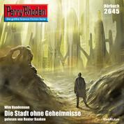 "Perry Rhodan 2645: Die Stadt ohne Geheimnisse - Perry Rhodan-Zyklus ""Neuroversum"""