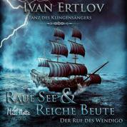 Raue See & Reiche Beute - Der Ruf des Wendigo