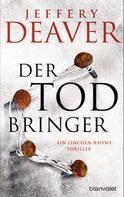 Jeffery Deaver: Der Todbringer ★★★★