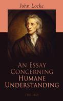 John Locke: An Essay Concerning Humane Understanding (Vol. 1&2)