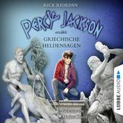 Percy Jackson erzählt, Teil 2: Griechische Heldensagen (Gekürzt)