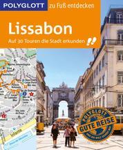 POLYGLOTT Reiseführer Lissabon zu Fuß entdecken - Auf 30 Touren die Stadt erkunden