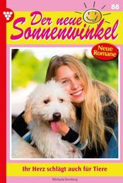 Der neue Sonnenwinkel 88 – Familienroman - Ihr Herz schlägt auch für Tiere