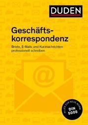 Duden Ratgeber - Geschäftskorrespondenz - Briefe, E-Mails und Kurznachrichten professionell schreiben