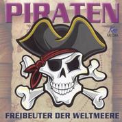 Piraten - Freibeuter der Weltmeere