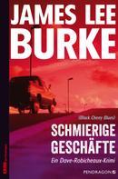 James Lee Burke: Schmierige Geschäfte