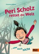 Christina Erbertz: Peri Scholz rettet die Welt ★★★