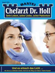 Dr. Holl 1916 - Arztroman - Und es erlosch das Licht ...