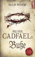 Ellis Peters: Bruder Cadfaels Buße ★★★★