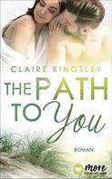 Claire Kingsley: The Path to you ★★★★★