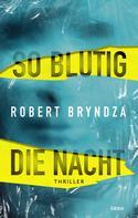 Robert Bryndza: So blutig die Nacht ★★★★