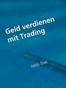Justin Thiel: Geld verdienen mit Trading