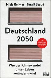 Deutschland 2050 - Wie der Klimawandel unser Leben verändern wird
