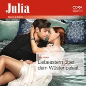 Liebesstern über dem Wüstenpalast (Julia 2318)