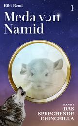 Meda von Namid: Teil 1: Das sprechende Chinchilla
