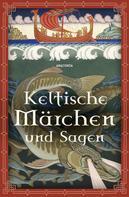 Erich Ackermann: Keltische Märchen und Sagen