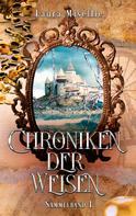 Laura Misellie: Chroniken der Weisen: Sammelband 1