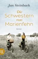 Jan Steinbach: Die Schwestern von Marienfehn ★★★★★