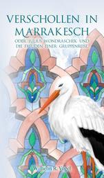Verschollen in Marrakesch - Julius Wondraschek und die Freuden einer Gruppenreise