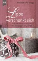 Christel Brodbeck: Liebe verschenkt sich