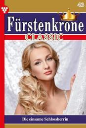 Fürstenkrone Classic 43 – Adelsroman - Die einsame Schlossherrin