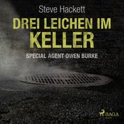 Drei Leichen im Keller - Special Agent Owen Burke 1 (Ungekürzt)