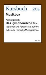 Das Symphonische - Eine soziologische Perspektive auf die extremste Form des Musikalischen