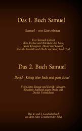 Das 4. und 5. Geschichtsbuch aus dem Alten Testament der Bibel - Das 1. Buch Samuel - Das 2. Buch Samuel