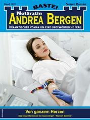 Notärztin Andrea Bergen 1432 - Arztroman - Von ganzem Herzen