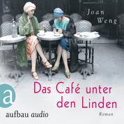 Das Café unter den Linden (Ungekürzt)
